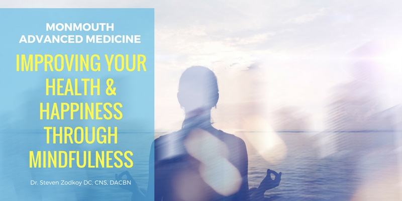 Improving Your Health and Happiness Through Mindfulness