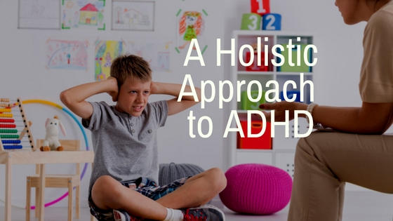 A Holistic Approach to ADHD Treatment