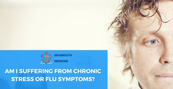 Am I Suffering from Chronic Stress or Flu Symptoms?
